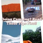 Going Camping? Read These Tips First!