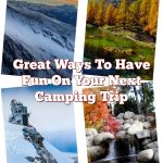 Great Ways To Have Fun On Your Next Camping Trip