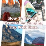 How To Have A Memorable Camping Trip With Ease