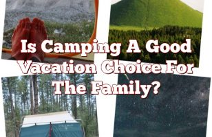 Is Camping A Good Vacation Choice For The Family?