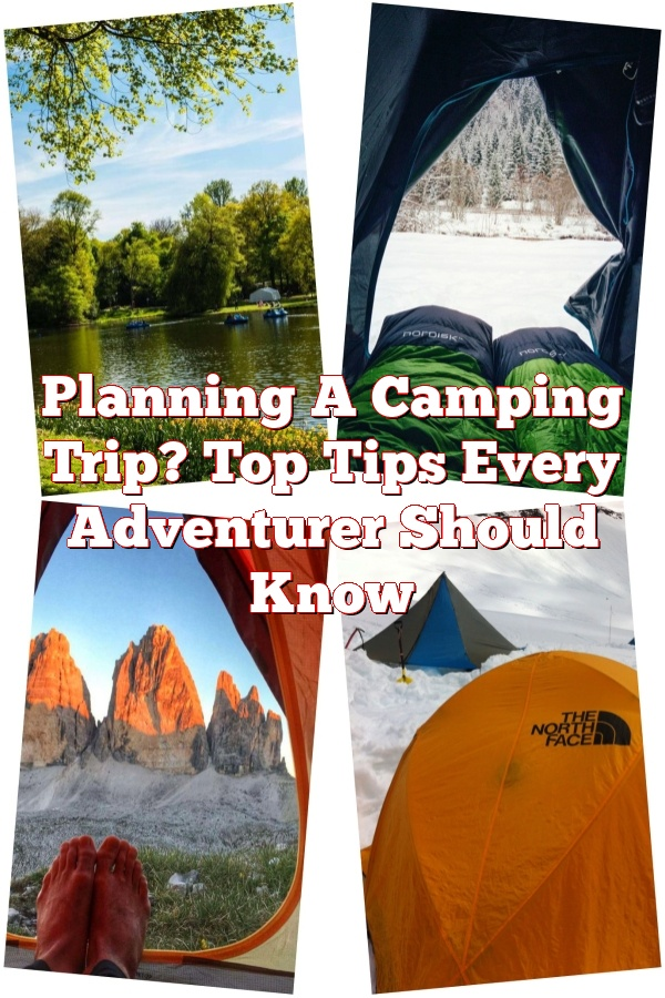 Planning A Camping Trip? Top Tips Every Adventurer Should Know